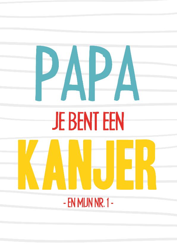 Vaderdag kaarten - Vaderdagkaart papa is een kanjer