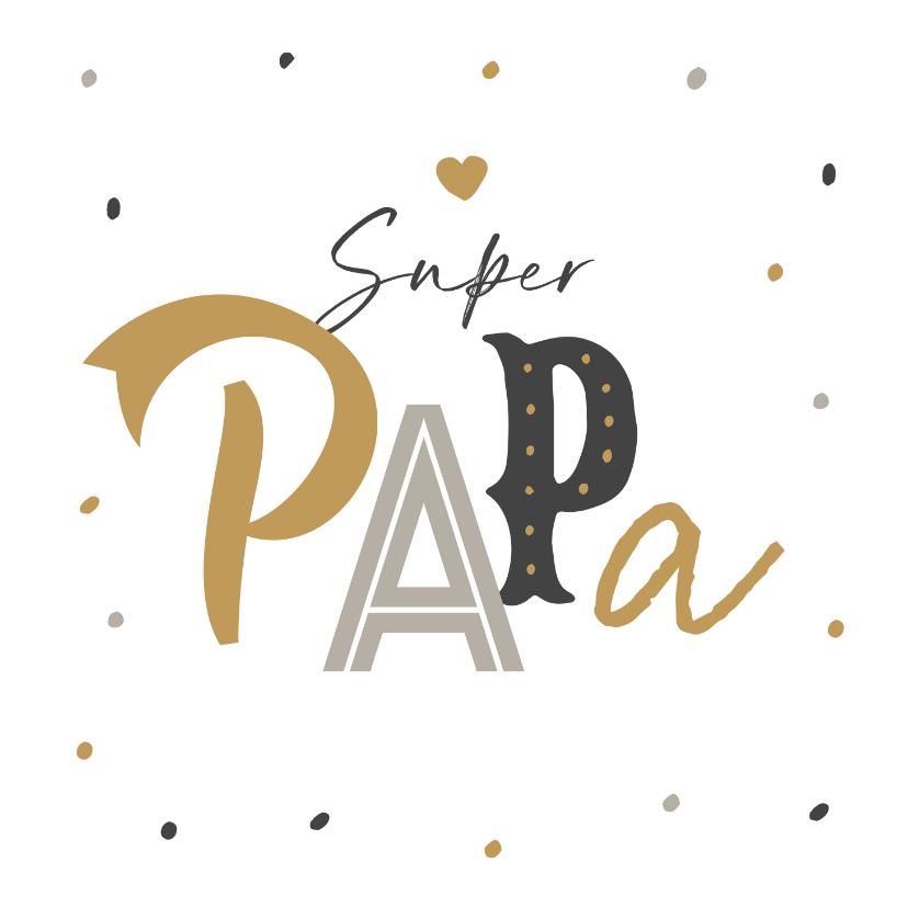 Vaderdag kaarten - Vaderdagkaart super papa confetti typografie