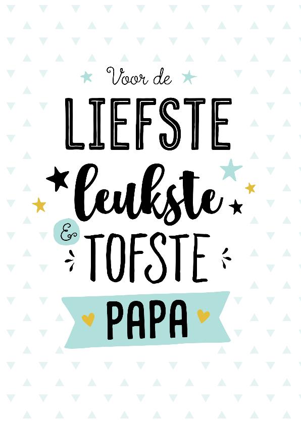 Vaderdag kaarten - Vaderdagkaart tofste papa
