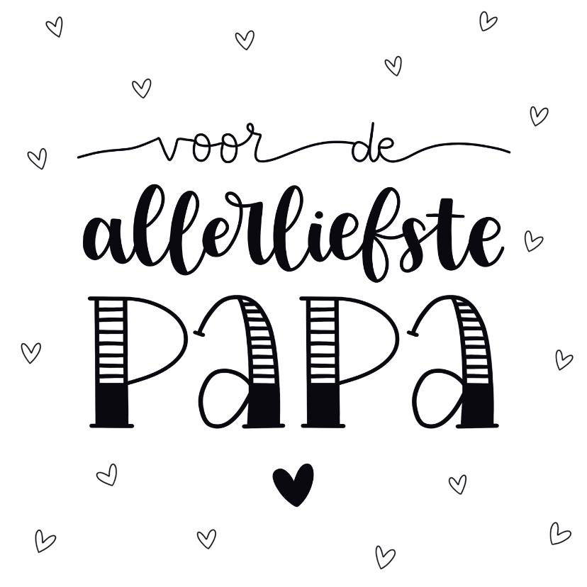 Vaderdag kaarten - Vaderdagkaart - Voor de allerliefste papa!