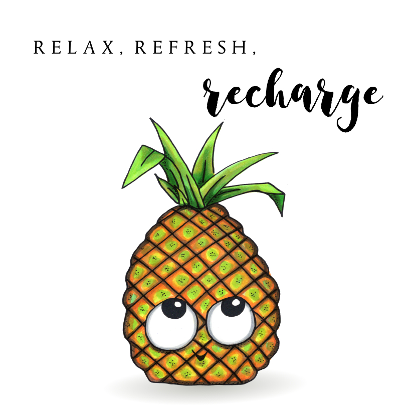 Vakantiekaarten - vakantiekaarten Refresh, Relax, Recharge Ananas