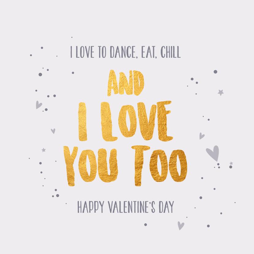 Valentijnskaarten - And I love you too - gold - Valentijnskaart