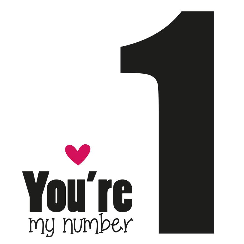 Valentijnskaarten - Jij bent mijn NUMBER 1