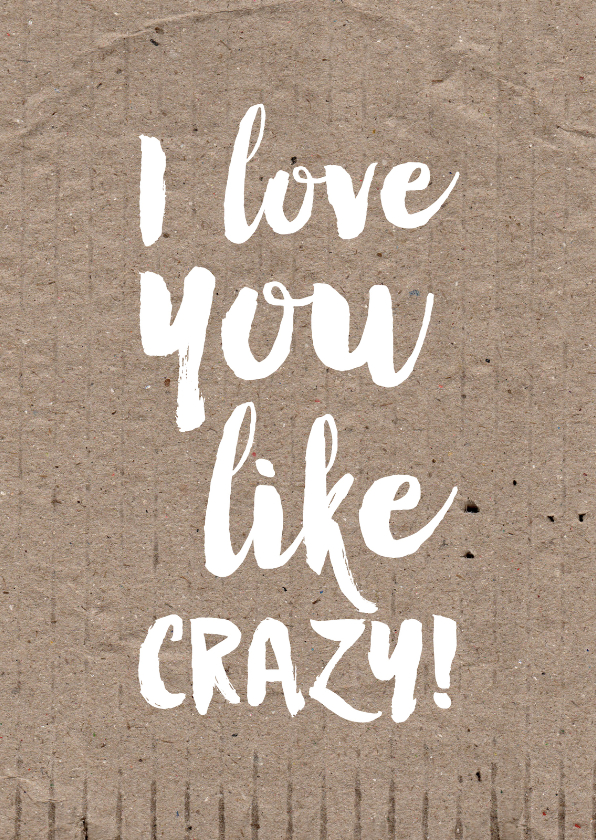 Valentijnskaarten - Kaart I love you like crazy!