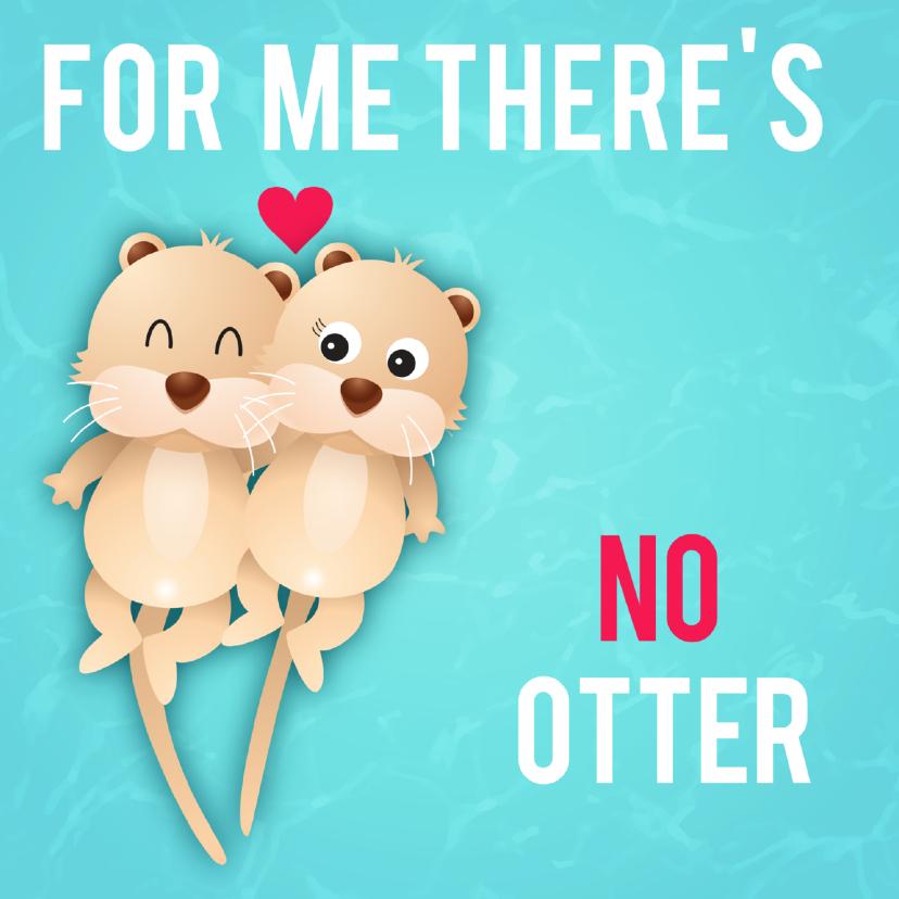 Valentijnskaarten - liefdeskaart no otter ME