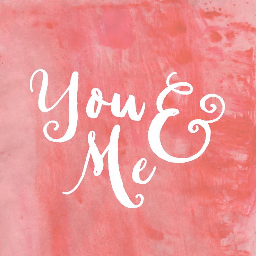 Valentijnskaarten - Liefdeskaart You & Me aquarel
