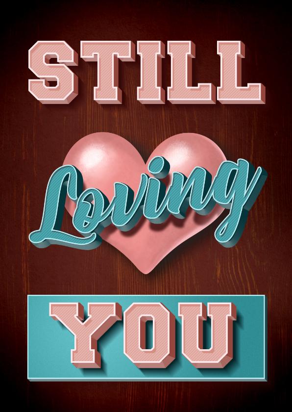 Valentijnskaarten - Still Loving You stijlvolle valentijnskaart