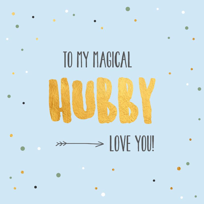 Valentijnskaarten - To my magical hubby - gold and dots - Valentijnskaart
