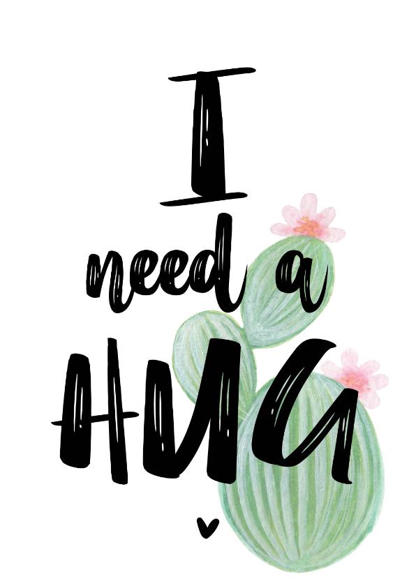 Valentijnskaarten - Valentijn. Cactus , I need a Hug