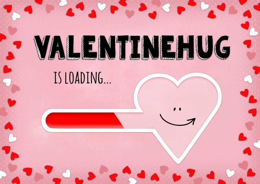 Valentijnskaarten - Valentijn hug is loading - pink