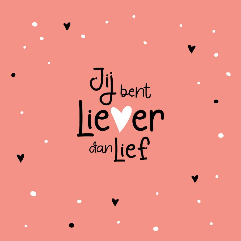 Valentijnskaarten - Valentijn Jij bent liever dan lief