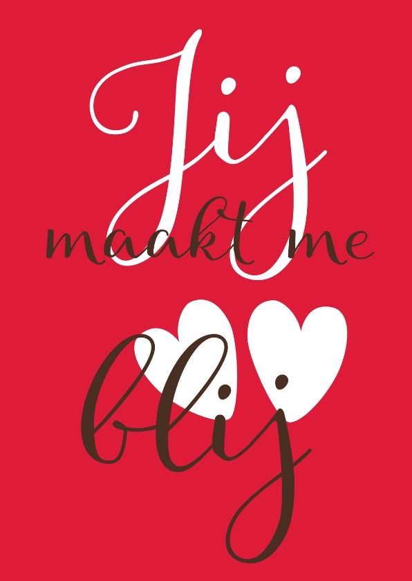 Valentijnskaarten - Valentijn Jij Maakt Me Blij