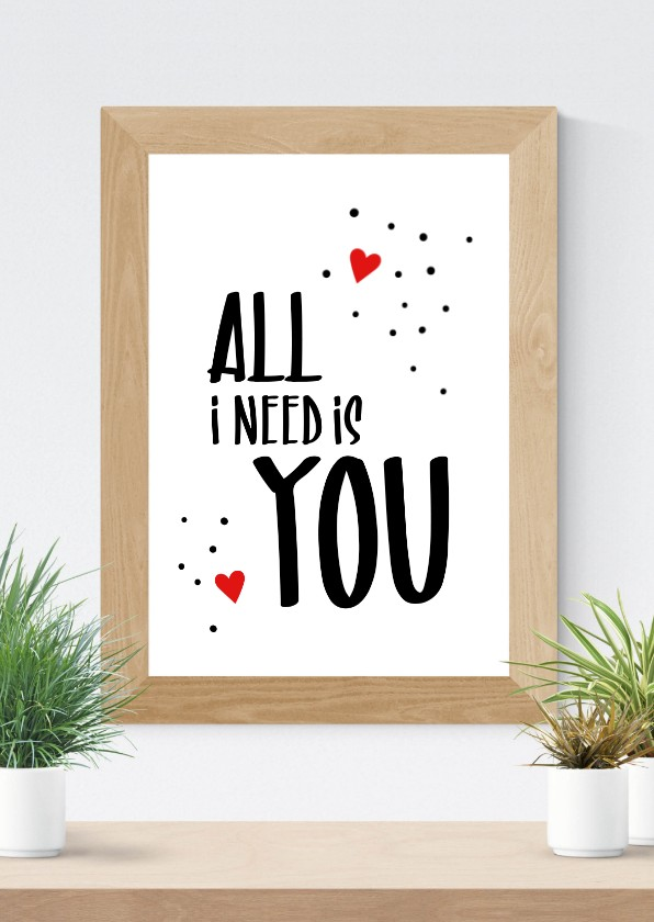 Valentijnskaarten - Valentijn poster All I need is you