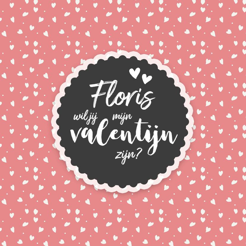 Valentijnskaarten - Valentijn - wil jij mijn valentijn zijn naam