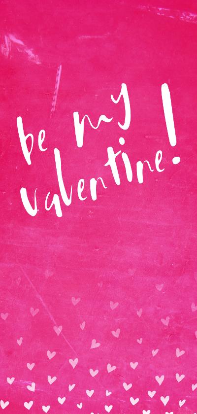 Valentijnskaarten - Valentijnskaart Be my valentine met hartjes