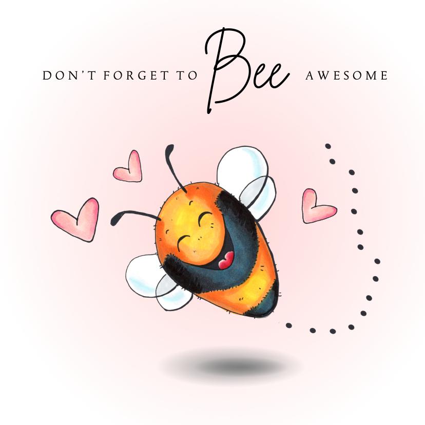 Valentijnskaarten - Valentijnskaart Don 't forget to bee awesome
