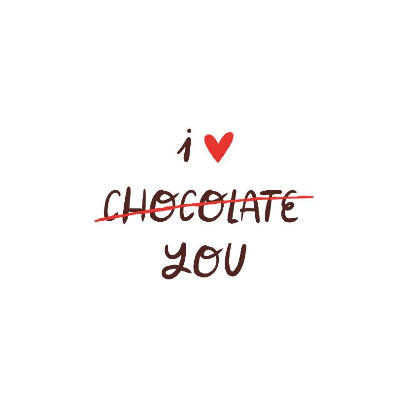 Valentijnskaarten - Valentijnskaart grappig I love chocolate