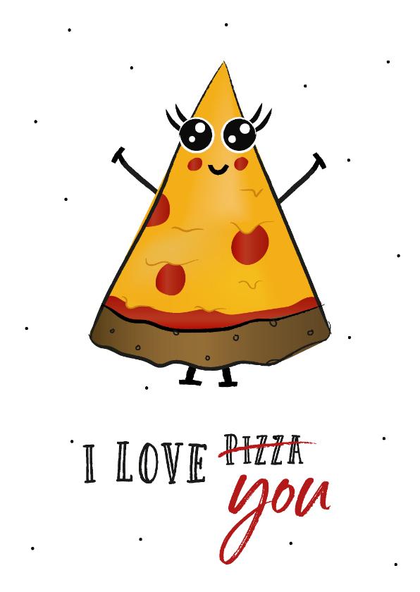 Valentijnskaarten - Valentijnskaart I love you more than pizza