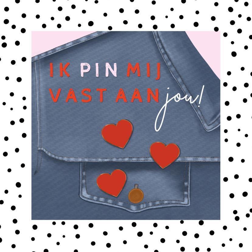Valentijnskaarten - Valentijnskaart ik pin mij vast aan jou hartjes op jeans