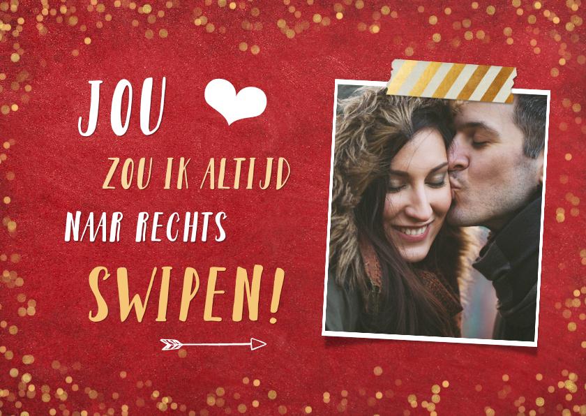 Valentijnskaarten - Valentijnskaart, jou zou ik altijd naar rechts swipen