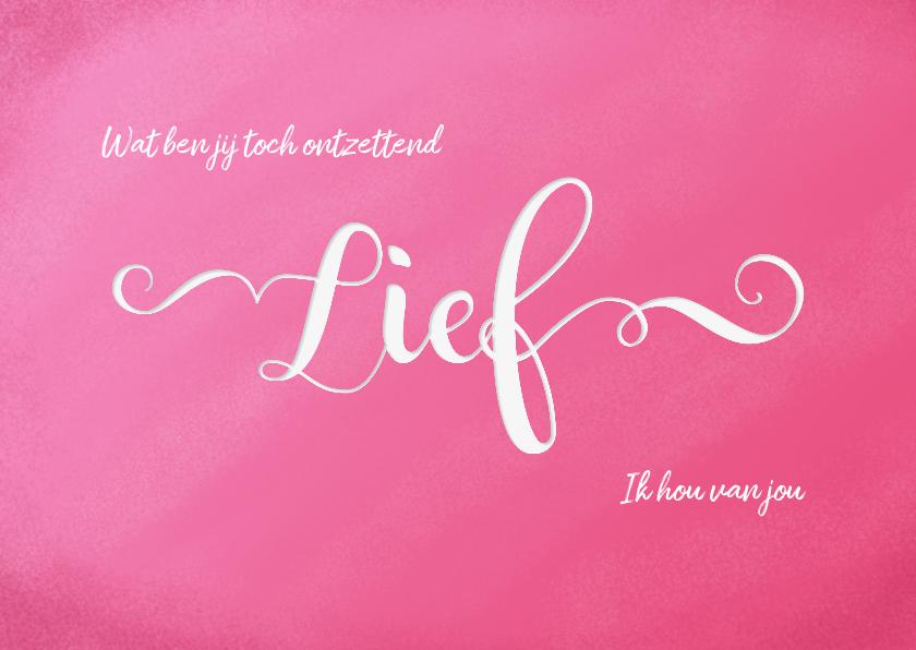 Valentijnskaarten - Valentijnskaart 'lief' met aanpasbare tekst