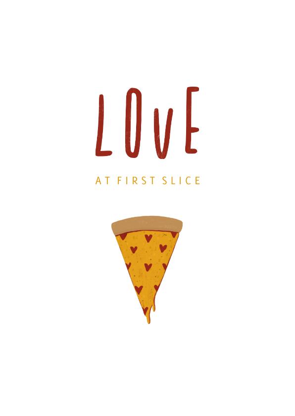 Valentijnskaarten - Valentijnskaart love at first slice pizza met hartjes
