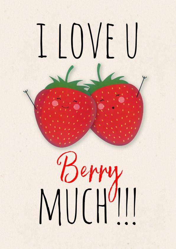 Valentijnskaarten - Valentijnskaart met aardbeien Love you berry much!