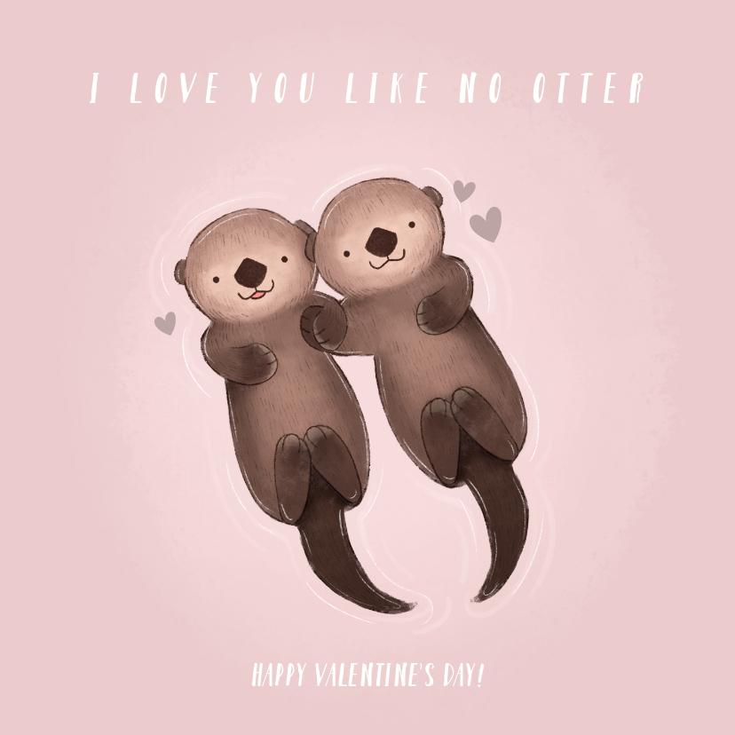Valentijnskaarten - Valentijnskaart met illustratie otters en grappige tekst