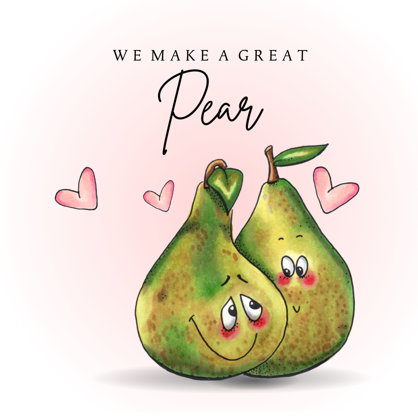 Valentijnskaarten - Valentijnskaart We make a great pear