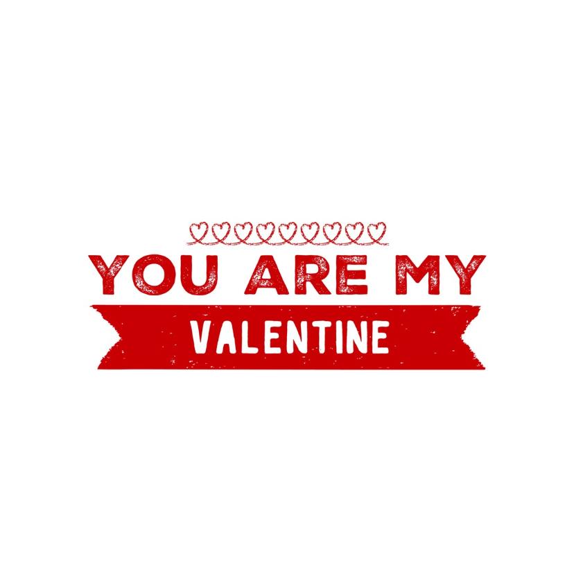 Valentijnskaarten - Valentijnskaart you are my - LB