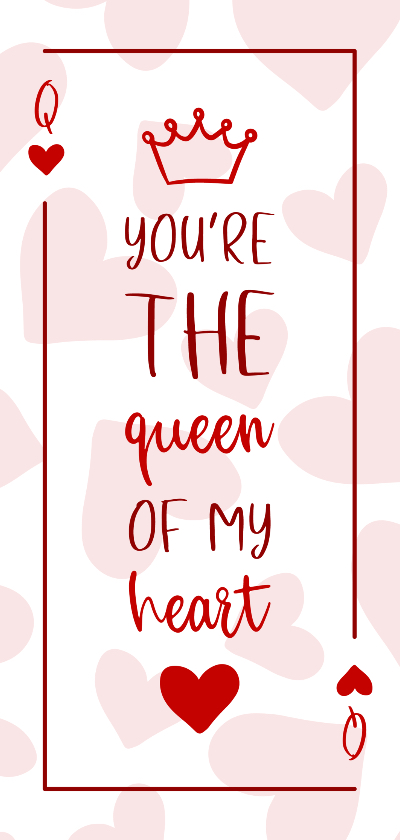 Valentijnskaarten - Valentijnskaart You are the queen of my heart met hartjes