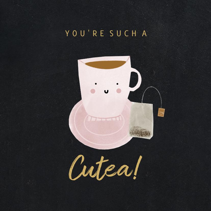 Valentijnskaarten - Valentijnskaart you're such a cu-tea theekopje