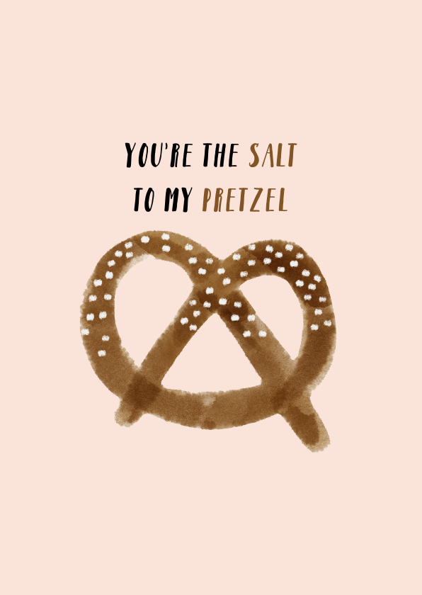 Valentijnskaarten - Valentijnskaart You're the salt to my pretzel