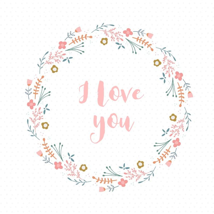 Valentijnskaarten - Vrolijke bloemenkrans I Love You valentijnskaart