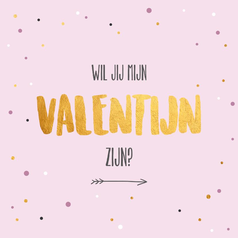 Valentijnskaarten - Wil je mijn Valentijn zijn - gold and dots - Valentijnskaart