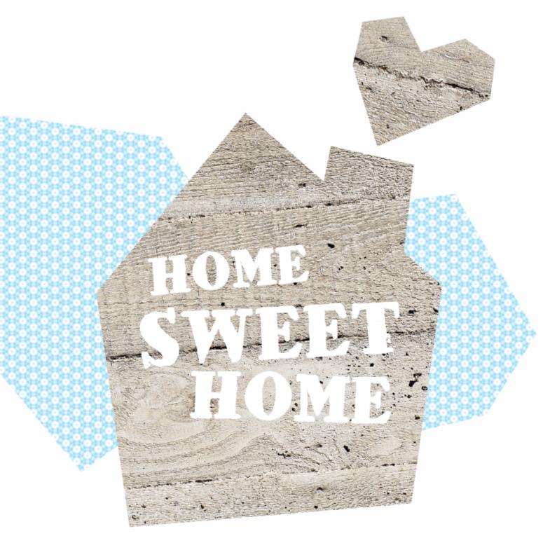Verhuiskaarten - Home Sweet Home verhuis kaart