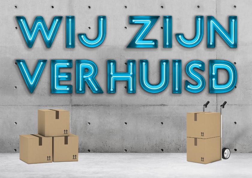 Verhuiskaarten - Stoere industriële verhuiskaart/housewarming met neon tekst