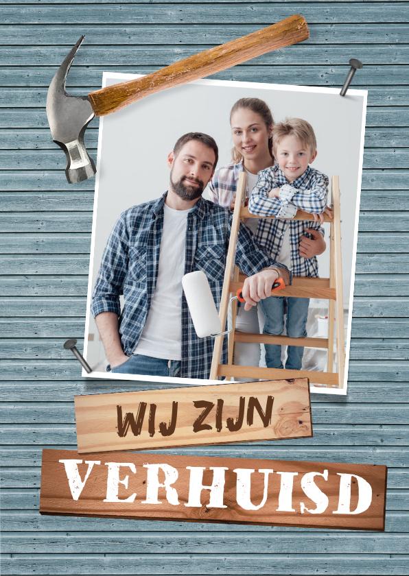 Verhuiskaarten - Verhuiskaart huis verbouwing klussen foto hamer hout
