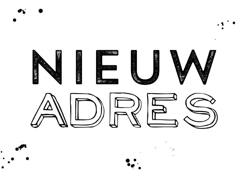 Verhuiskaarten - Verhuiskaart zwart wit spetters graffiti stoer