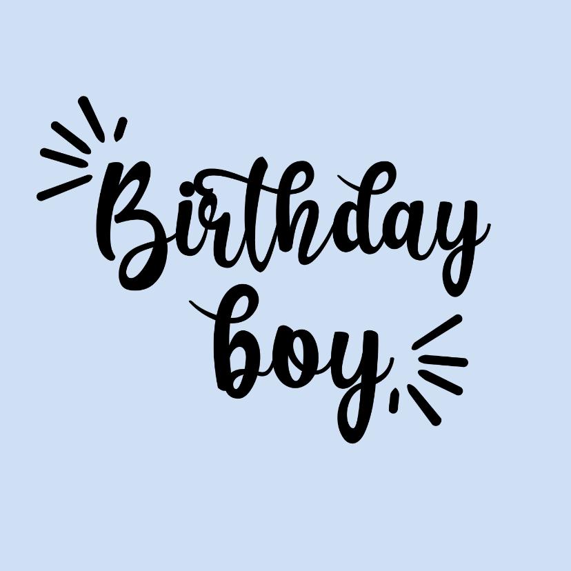 Verjaardagskaarten - Birthday boy - positive - verjaardagskaart