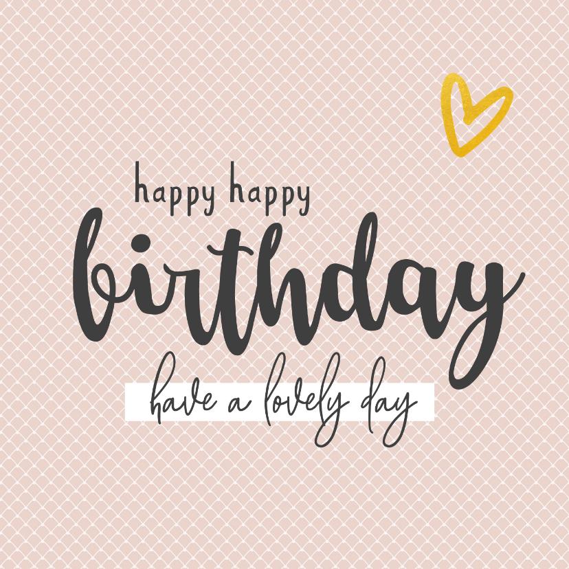 Verjaardagskaarten - Felicitatie - verjaarday happy happy birthday