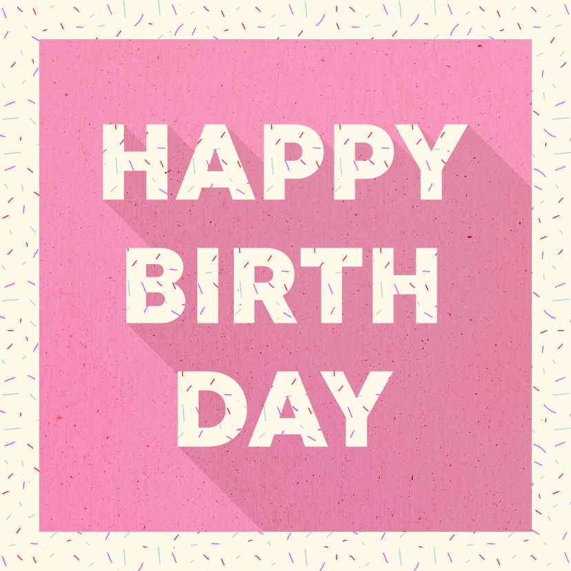 Verjaardagskaarten - Felicitatiekaart 'HAPPY BIRTHDAY' typografisch met confetti