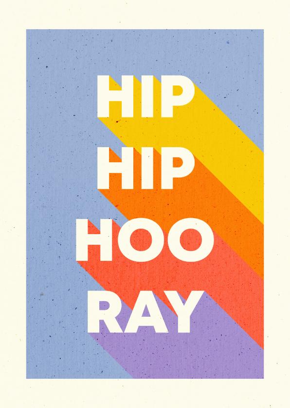 Verjaardagskaarten - Felicitatiekaart 'HIP HIP HOORAY' typografisch regenboog