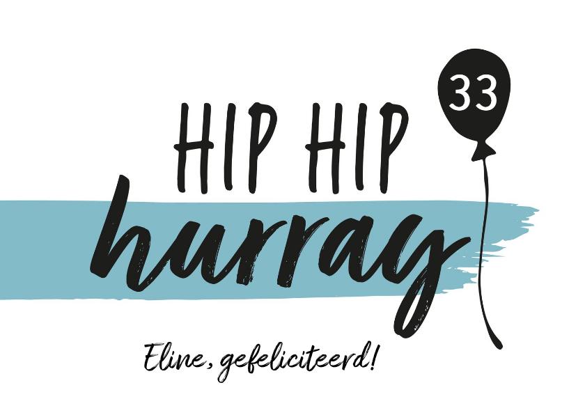 Verjaardagskaarten - Felicitatiekaart - hip hip hurray met naam en leeftijd