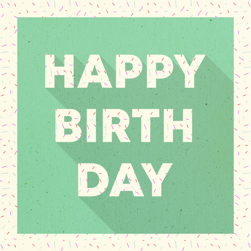 Verjaardagskaarten - Felicitatiekaart typografisch 'HAPPY BIRTHDAY' met confetti