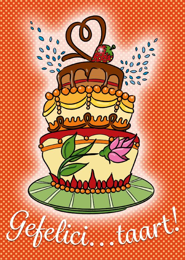 Verjaardagskaarten - Gefelici...taart!