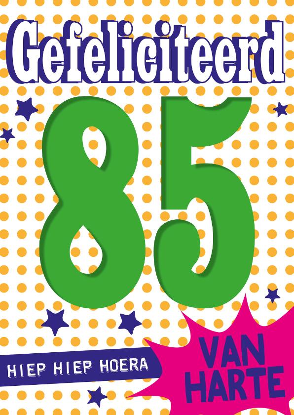 Verjaardagskaarten - gefeliciteerd 85 van harte-BF