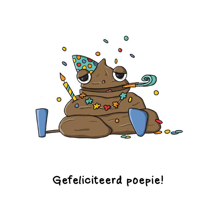 Verjaardagskaarten - Gefeliciteerd poepie kaart