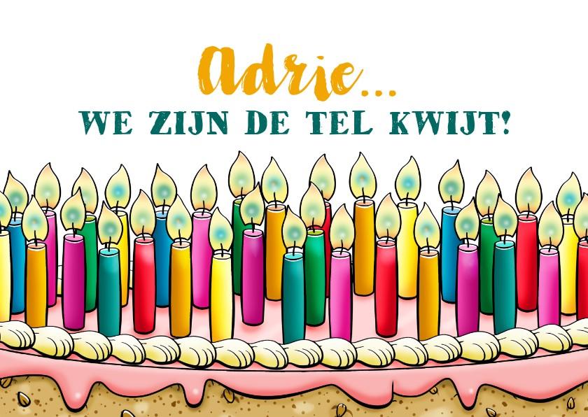 Verjaardagskaarten - Grappige verjaardagskaart met ontelbare kaarsjes op taart