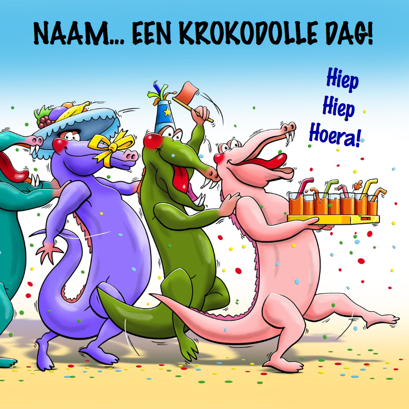 Verjaardagskaarten - Grappige verjaardagskaart met tekst: Krokodolle dag